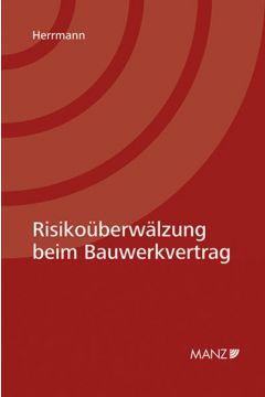 Risikoüberwälzung beim Bauwerkvertrag