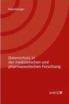 Datenschutz in der medizinischen und pharmazeutischen Forschung