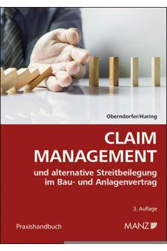 Claim Management und alternative Streitbeilegung im Bau- und Anlagenvertrag