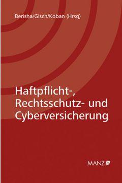 Haftpflicht-, Rechtsschutz- und Cyberversicherung