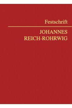 Festschrift Johannes Reich-Rohrwig