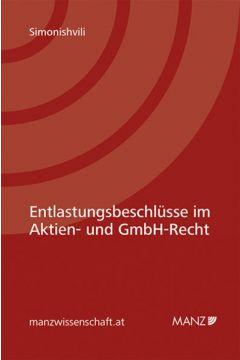 Entlastungsbeschlüsse im Aktien und GmbH-Recht