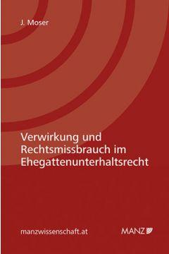 Verwirkung und Rechtsmissbrauch im Ehegattenunterhaltsrecht