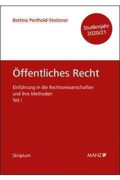 Öffentliches Recht Einführung in die Rechtswissenschaften und ihre Methoden: Teil I