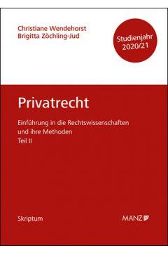 Privatrecht Einführung in die Rechtswissenschaften und ihre Methoden: Teil II