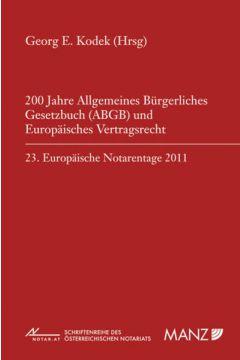 200 Jahre Allgemeines Bürgerliches Gesetzbuch und Europäisches Vertragsrecht