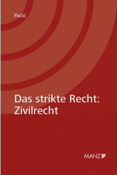 Das strikte Recht: Zivilrecht