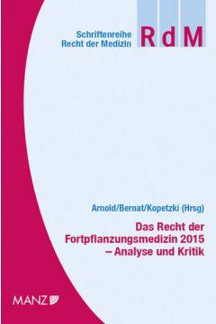 Das Recht der Fortpflanzungsmedizin 2015 Analyse und Kritik