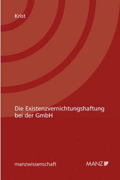 Die Existenzvernichtungshaftung bei der GmbH