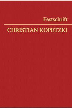Festschrift Christian Kopetzki