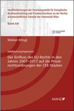 Der Einfluss des EU-Rechts in den Jahren 2007-2017 auf die Privatrechtsordnungen der CEE-Staaten