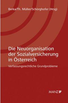 Die Neuorganisation der Sozialversicherung in Österreich