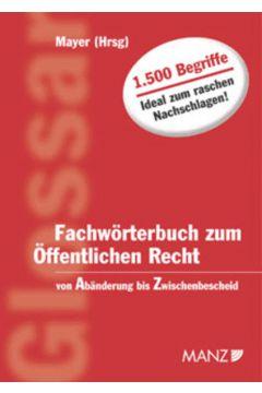 Fachwörterbuch zum Öffentl.Recht von Abänderung bis Zwischenbescheid