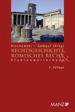 Rechtsgeschichte und Römisches Recht Studienwörterbuch