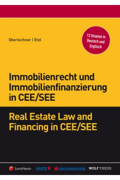 Immobilienrecht und Immobilienfinanzierung in CEE/SEE - Real Estate Law and Financing in CEE/SEE