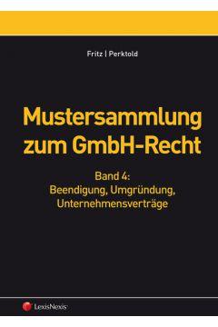 Mustersammlung zum GmbH-Recht, Band IV - Beendigung, Umgründung, Unternehmensverträge