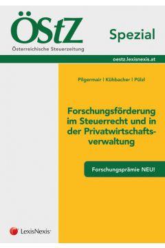 ÖStZ Spezial: Forschungsförderung im Steuerrecht und in der Privatwirtschaftschaftsverwaltung