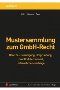 Mustersammlung zum GmbH-Recht / Mustersammlung zum GmbH-Recht, Band IV - Beendigung, Umgründung, Unternehmensverträge