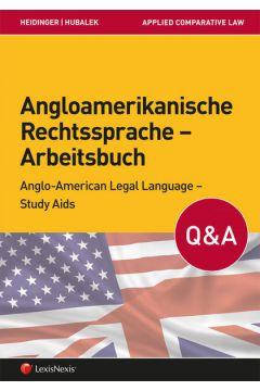 Angloamerikanische Rechtssprache / Angloamerikanische Rechtssprache – Arbeitsbuch