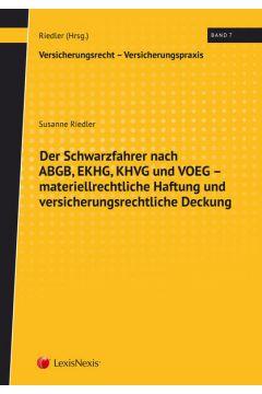 Der Schwarzfahrer nach ABGB, EKHG, KHVG und VOEG - materiellrechtliche Haftung und versicherungsrechtliche Deckung