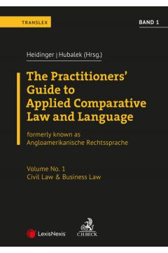 Angloamerikanische Rechtssprache / The Practitioners' Guide to Applied Comparative Law and Language Vol 1