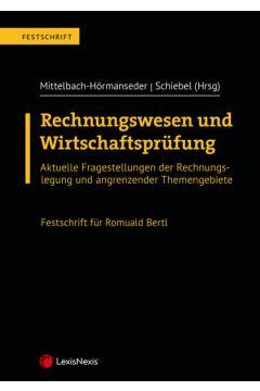 Rechnungswesen und Wirtschaftsprüfung – Festschrift für Romuald Bertl