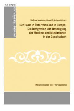 Der Islam in Österreich und in Europa: Die Integration und Beteiligung der Muslime und Musliminnen in der Gesellschaft