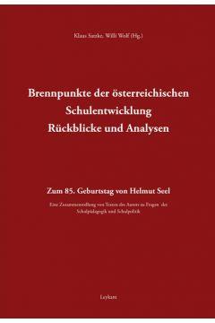 Brennpunkte der österreichischen Schulentwicklung – Rückblicke und Analysen – Zum 85. Geburtstag von Helmut Seel