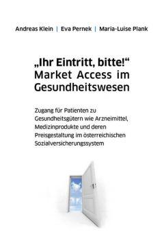 """""""Ihr Eintritt, bitte!"""" Market Access im Gesundheitswesen"""