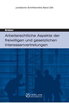 Arbeitsrechtliche Aspekte der freiwilligen und gesetzlichen Interessenvertretungen