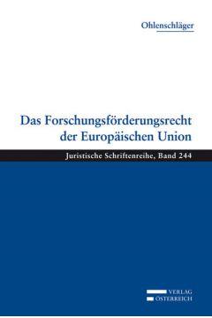 Das Forschungsförderungsrecht der Europäischen Union