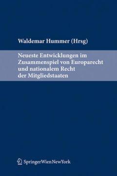 Neueste Entwicklungen im Zusammenspiel von EU-Recht und nationalem Recht der Mitgliedstaaten