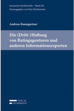 Die (Dritt-)Haftung von Ratingagenturen und anderen Informationsexperten