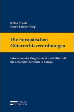 Die Europäischen Güterrechtsverordnungen