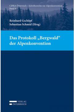"Das Protokoll ""Bergwald"" der Alpenkonvention"