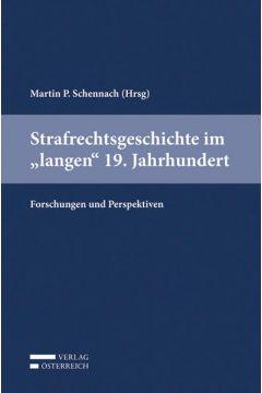 """Strafrechtsgeschichte im """"langen"""" 19. Jahrhundert"""