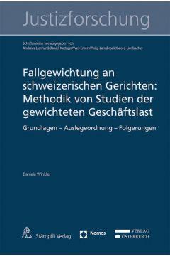 Fallgewichtung an schweizerischen Gerichten: Methodik von Studien der gewichteten Geschäftslast