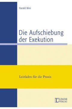 Die Aufschiebung der Exekution (+ Ergänzungs-Heft 2004)