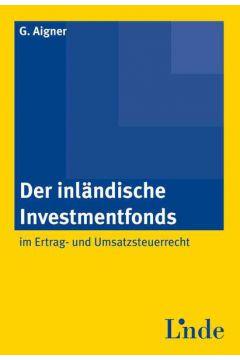 Der inländische Investmentfonds im Ertrag- und Umsatzsteuerrecht