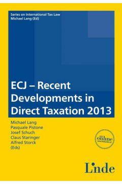 ECJ - Recent Developments in Direct Taxation 2013