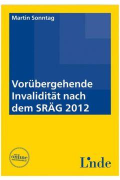 Vorübergehende Invalidität nach dem SRÄG 2012