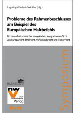 Probleme des Rahmenbeschlusses am Beispiel des Europäischen Haftbefehls