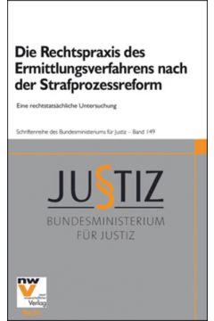 Die Rechtspraxis des Ermittlungsverfahrens nach der Strafprozessreform