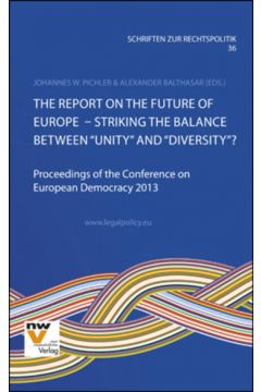 """The Report on the Future of Europe – Striking the Balance between """"Unity"""" and """"Diversity""""?"""