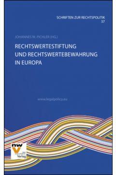 Rechtswertestiftung und Rechtswertebewahrung in Europa