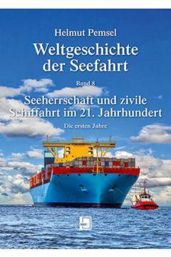 Weltgeschichte der Seefahrt / Seeherrschaft und zivile Schiffahrt im 21. Jahrhundert
