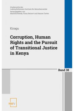 Corruption, Human Rights and the Pursuit of Transitional Justice in Kenya