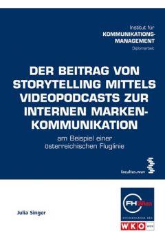 Der Beitrag von Storytelling mittels Videopodcasts zur internen Markenkommunikation