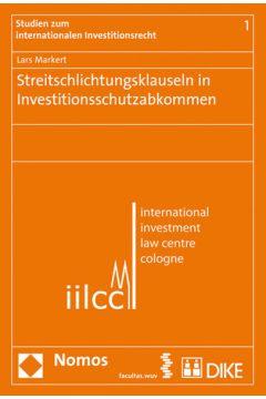 Streitschlichtungsklauseln in Investitionsschutzabkommen