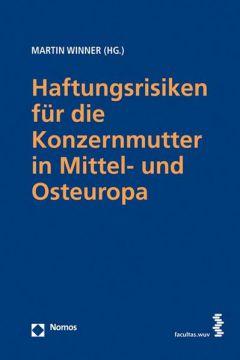 Haftungsrisiken für die Konzernmutter in Mittel- und Osteuropa